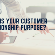 What is your customer relationship purpose?