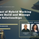 The Impact of Hybrid Working on How we Build and Manage Trusted Customer Relationships